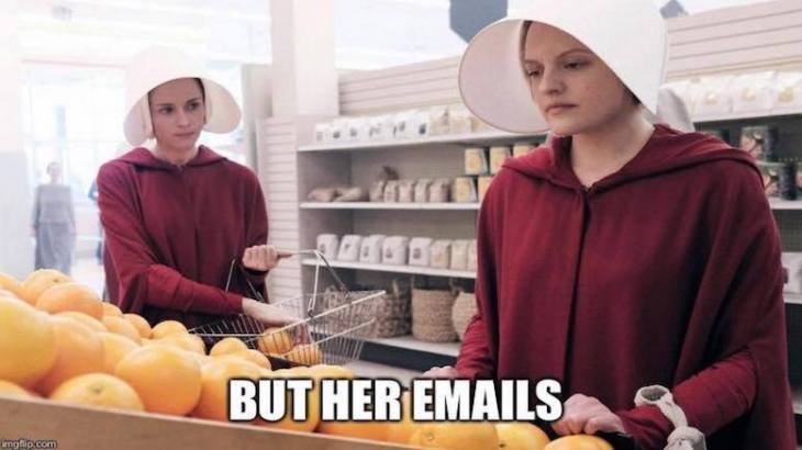 But Her Emails Handmaids Tale